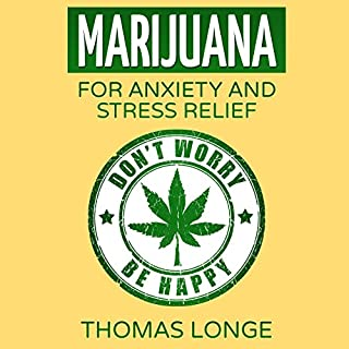 Marijuana: For Anxiety and Stress Relief cover art