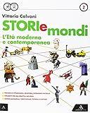 Storiemondi. Per la Scuola media. Con e-book. Con espansione online. Eta modernà e contemporanea (Vol. 2)
