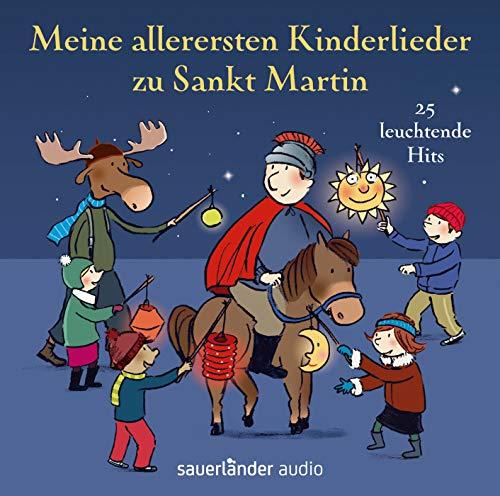 Meine allerersten Kinderlieder zu Sankt Martin: 25 leuchtende Hits