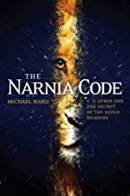 The NARNIA الرمز: c.s Lewis and the Secret السبع heavens