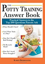 The Potty Training Answer Book: Practical Answers to the Top 200 Questions Parents Ask (Parenting Answer Book)