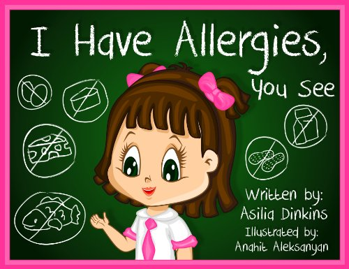 I Have Allergies, You See: (CHILDREN'S BOOK ON FOOD ALLERGIES)
