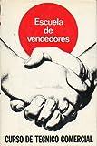 ESCUELA DE VENDEDORES. Curso de Técnico Comercial.