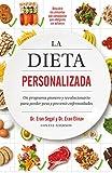 La dieta personalizada: Un programa pionero y revolucionario para perder peso y prevenir enfermedades (Autoayuda y superación)