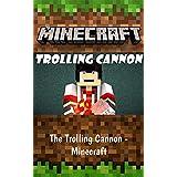 Minecraft: The Trolling Cannon - Minecraft (English Edition)