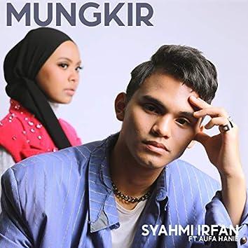 Mungkir (feat. Aufa Hanie)