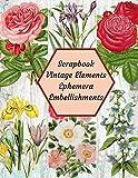 Scrapbook Vintage Elements Ephemera Embellishments: A Flower Tear- it out Floral Rose Scrap Paper images Collage, Decoupage, Card making, Scrapbooking ... notebook Craft Supplies kit Pack. (Volume)