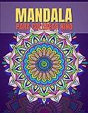 Mandalas para Colorear Niño: Mandalas de Colorear para niños, Excelente Pasatiempo anti estrés para relajarse con bellísimas Mandalas.El mejor regalo de cumpleaños para un hijo o un amigo.