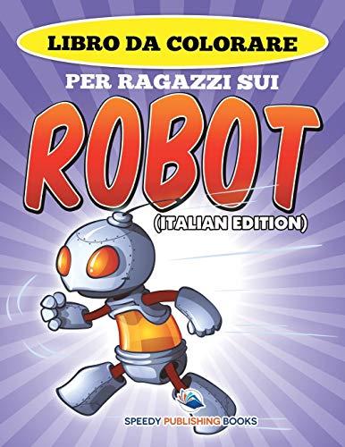 Libro Da Colorare Per Ragazzi Sui Robot