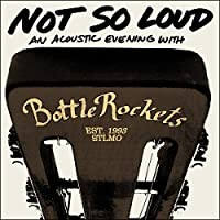 Not So Loud: An Acoustic Evening With Th