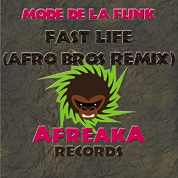 Fast Life (Afro Bros Remix)