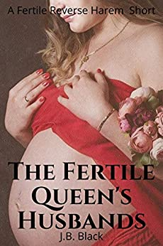 The Fertile Queen's Husbands: A Fertile Reverse Harem Erotic Short Review