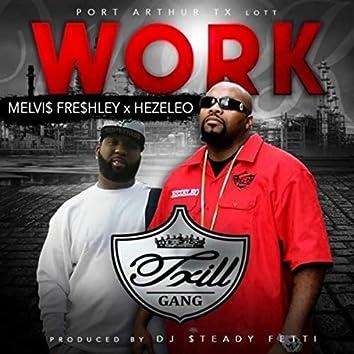 Work (feat. Melvis Freshly)
