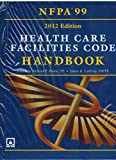 Nfpa 99: Health Care Facilities Code Handbook, 2012 Edition: Book + PDF