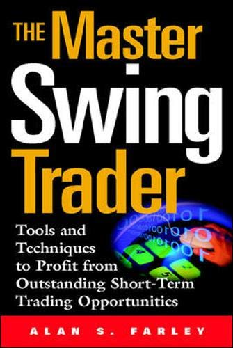 MASTER SWING TRADER TOOLS & TE: Tools and Techniques to Profit from Outstanding Short-term Trading Opportunities