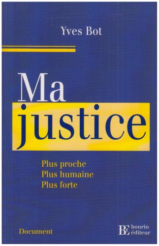 Ma justice : Plus proche, plus humaine, plus forte