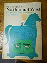 Two Novels By Nathanael West : The Dream Life of Balso Snell & A Cool Million