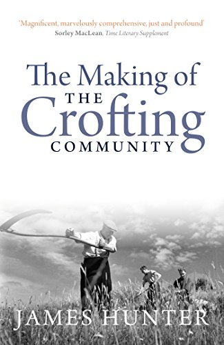The Making of the Crofting Community (English Edition)
