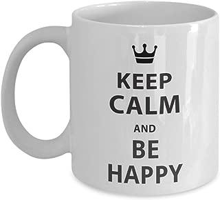 Keep Calm Mug   Keep Calm and Be Happy   Coffee Mugs With Sayings (15 oz.)