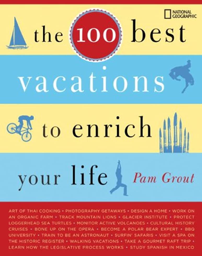 野心論争的なすThe 100 Best Vacations to Enrich Your Life (English Edition)