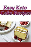 Easy Keto Cake Recipes: Easy and Quick Recipes to Stay Healthy and for Weightloss (English Edition)