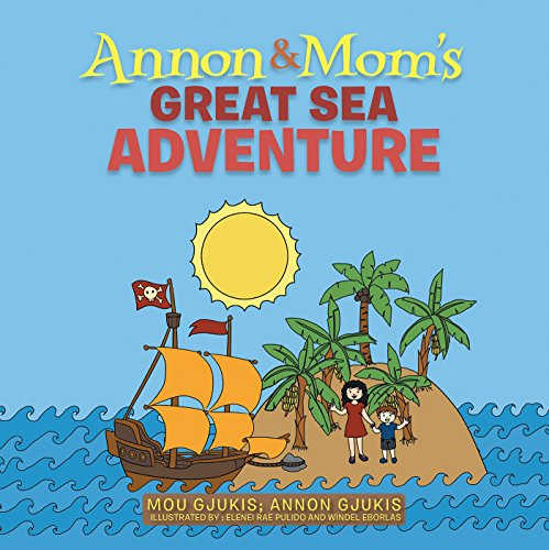 Annon and Mom'S Great Sea Adventure (English Edition)