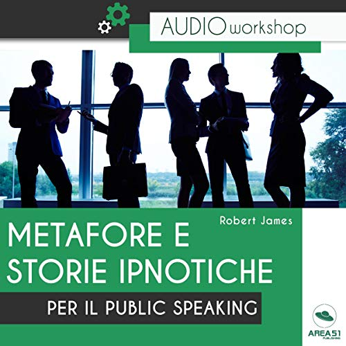 Metafore e storie ipnotiche per il Public Speaking copertina