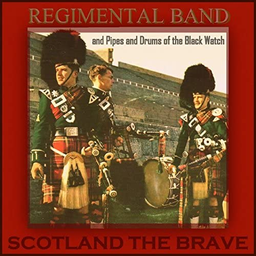Regimental Band and Pipes and Drums of the Black Watch