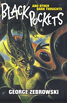 Black Pockets: And Other Dark Thoughts by [George Zebrowski, Howard Waldrop]