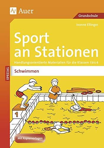 Sport an Stationen Spezial Schwimmen: Handlungsorientierte Materialien für die Klassen 1 bis 4 (Stationentraining Grundschule Sport)
