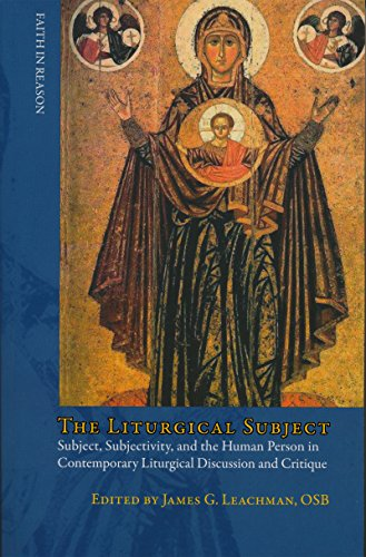 Compare Textbook Prices for Liturgical Subject: Subject, Subjectivity, and the Human Person in Contemporary Liturgical Discussion and Critique Faith in Reason: Philosophical Enquiries 1st Edition ISBN 9780268034108 by Leachman, James