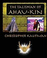 The Talisman of Ahau-Kin