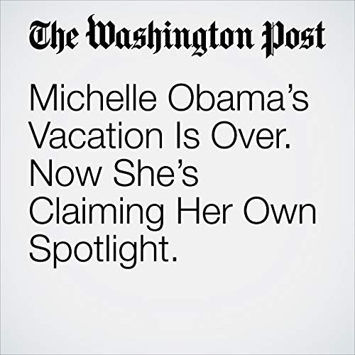 Michelle Obama's Vacation Is Over. Now She's Claiming Her Own Spotlight. copertina