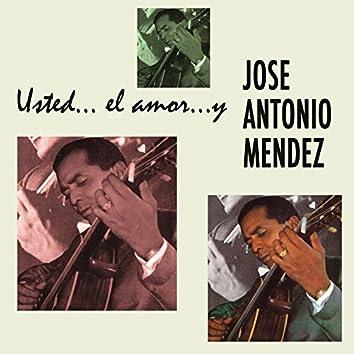 Usted.. El Amor.. y José Antonio Méndez