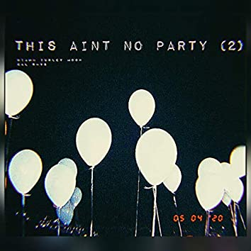 This Ain't No Party House 2 (feat. Cal Rhys)