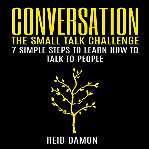 Conversation: The Small Talk Challenge Audiobook By Reid Damon cover art