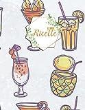 Le Mie Ricette: Quaderno per Ricette libro di cucina