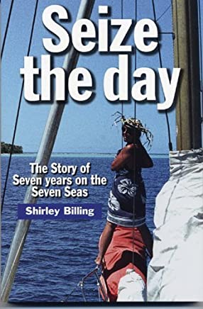 Seize the Day by Shirley Billing (2005-09-02)