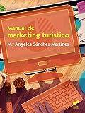 Manual de marketing turístico (Ciclos Formativos nº 81)