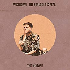 Wisebowm - The Struggle Is Real (The Mixtape)