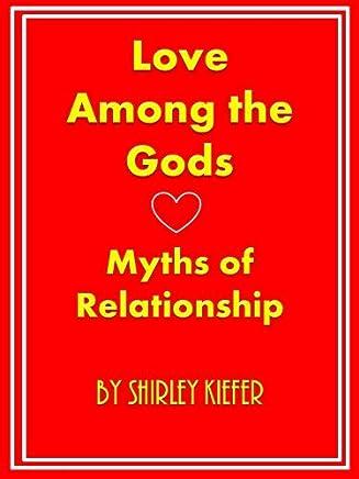 Love Among the Gods: Myths of Relationship (English Edition)