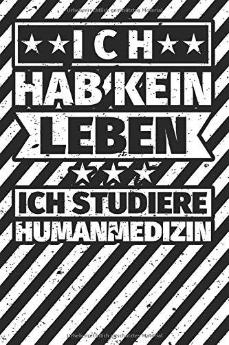 Notizbuch liniert: Humanmedizin Studium Humor Geschenke für Studenten