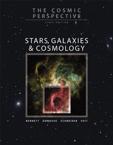 The Cosmic Perspective: Stars, Galaxies, and Cosmology with MasteringAstronomy (6th Edition)