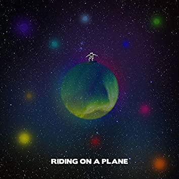 Riding on a Plane