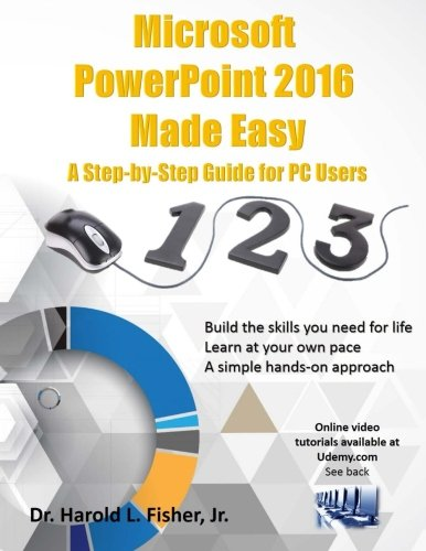 Microsoft Powerpoint 2016 Made Easy A Step By Step Guide For Pc Users