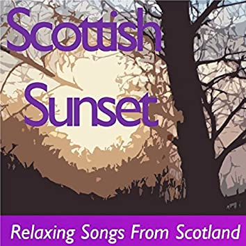 Scottish Sunset: Relaxing Songs from Scotland