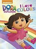 I Love Colors (Dora the Explorer)
