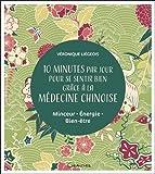 10 minutes par jour pour se sentir bien grâce à la médecine chinoise - Minceur -Energie - Bien-être