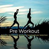 Pre Workout – Best Pre Workout & Workout Training Music Selection