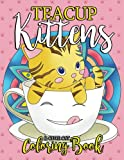 Teacup Kittens & Cute Cat Coloring Book: Large Print Kitten Coloring Book with Mandala Patterns and Creative Cool Cats for Stress Relief, Relaxation ... (Cute Cat Lover Activity Books) (Volume 1)
